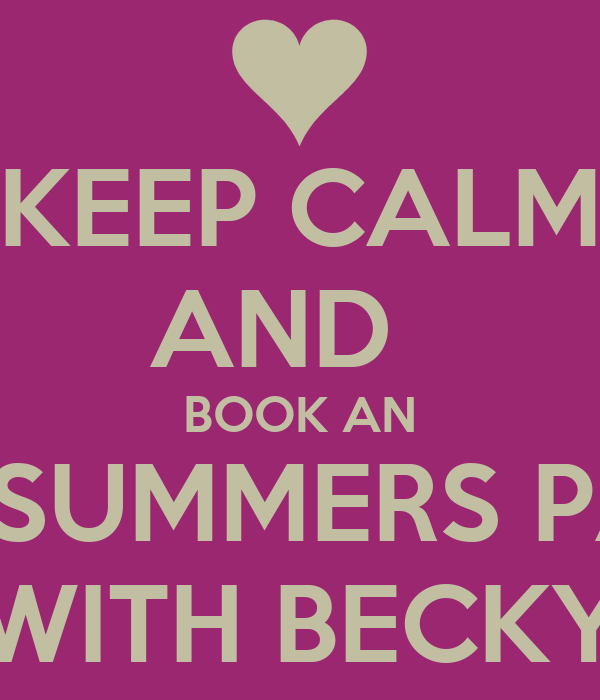 KEEP CALM AND   BOOK AN ANN SUMMERS PARTY WITH BECKY