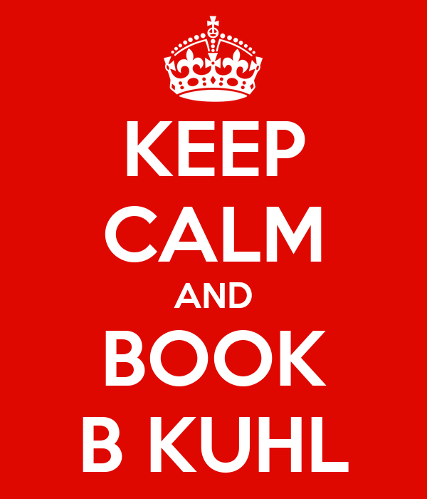 KEEP CALM AND BOOK B KUHL