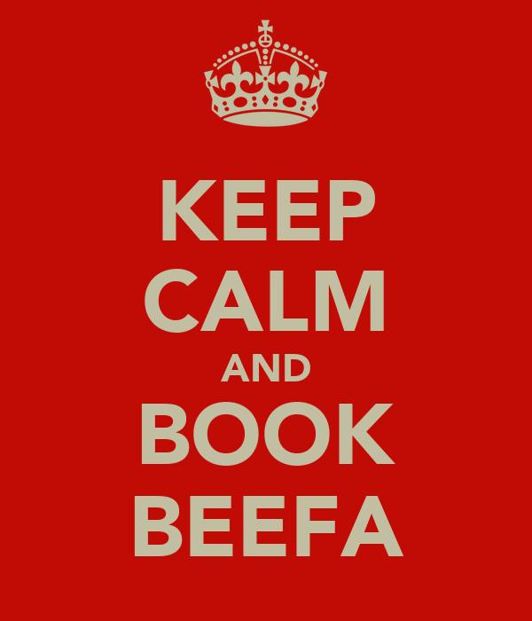 KEEP CALM AND BOOK BEEFA