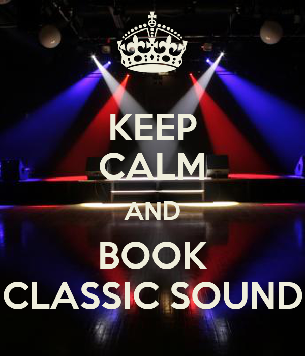 KEEP CALM AND BOOK CLASSIC SOUND