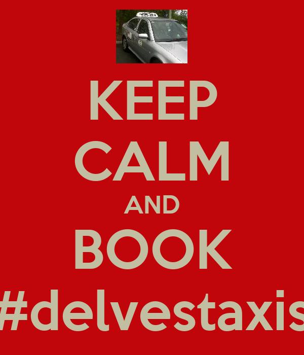 KEEP CALM AND BOOK #delvestaxis