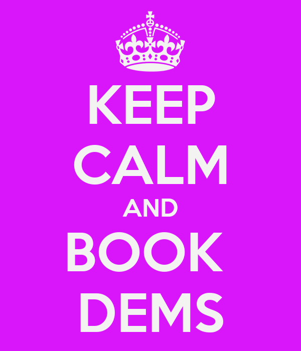 KEEP CALM AND BOOK  DEMS