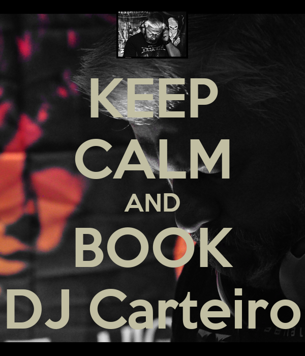 KEEP CALM AND BOOK DJ Carteiro