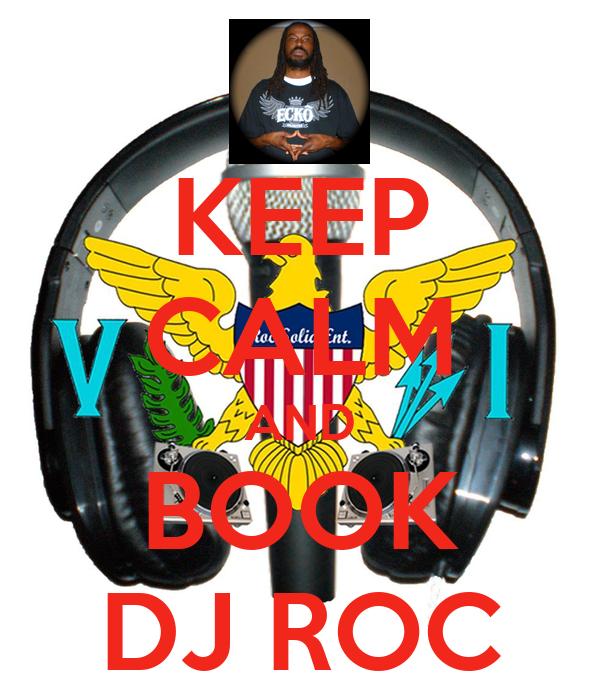 KEEP CALM AND BOOK DJ ROC
