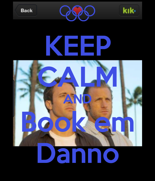 KEEP CALM AND Book em Danno