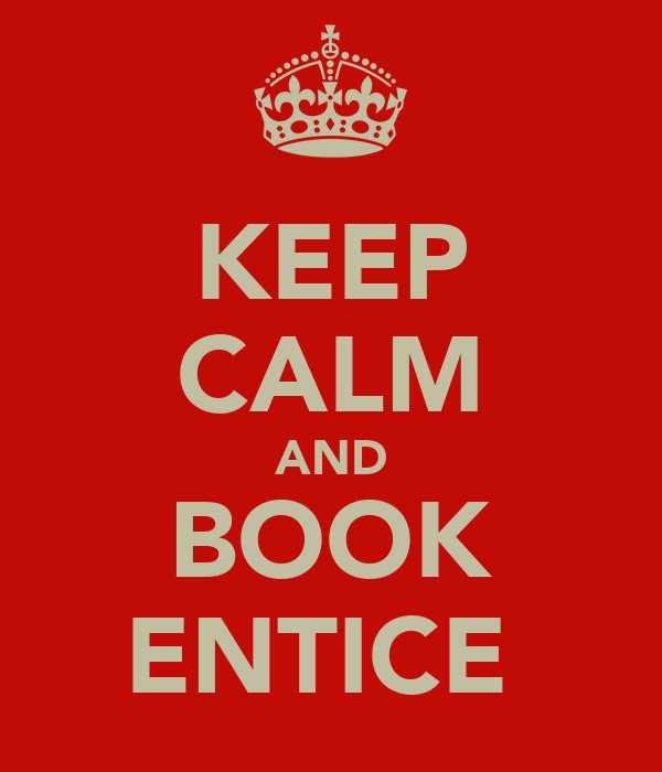 KEEP CALM AND BOOK ENTICE