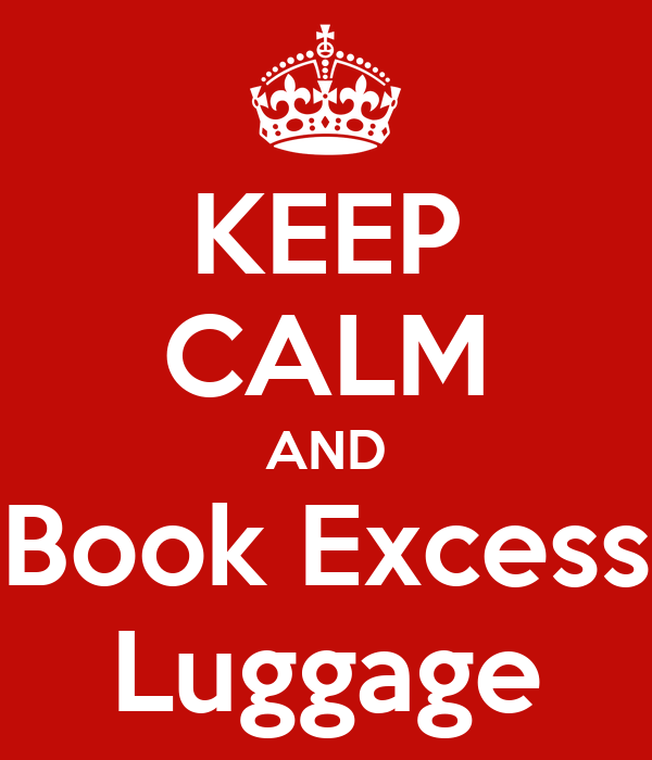 KEEP CALM AND Book Excess Luggage