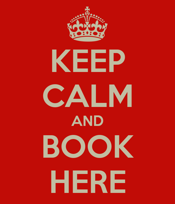 KEEP CALM AND BOOK HERE