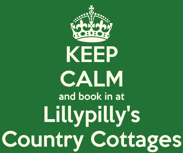 KEEP CALM and book in at Lillypilly's Country Cottages