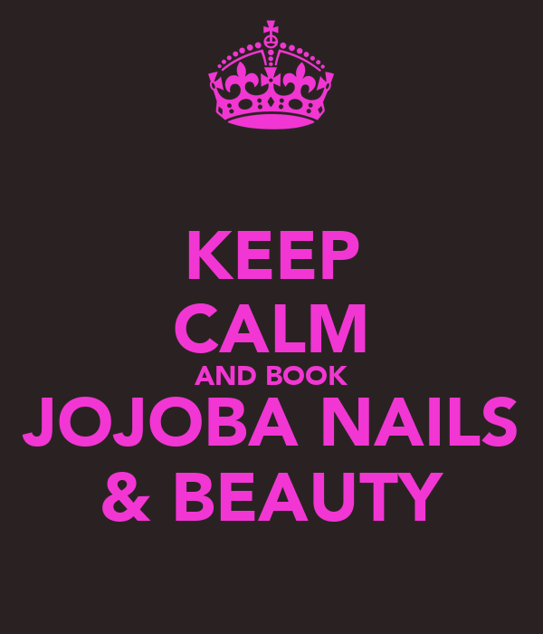 KEEP CALM AND BOOK JOJOBA NAILS & BEAUTY