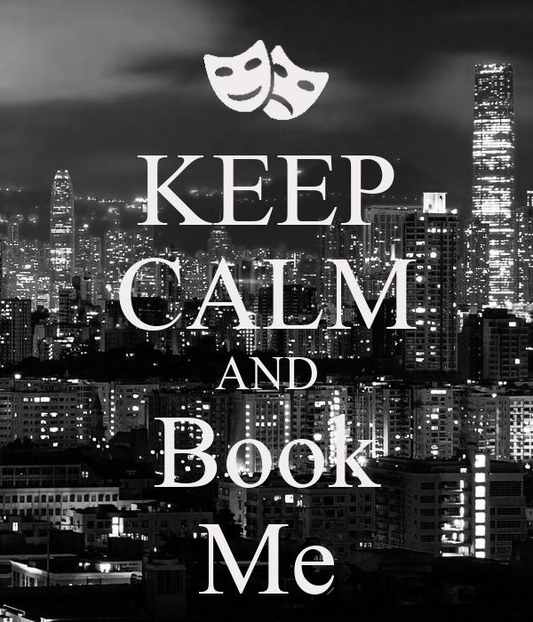 KEEP CALM AND Book Me