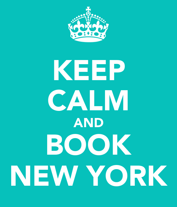 KEEP CALM AND BOOK NEW YORK