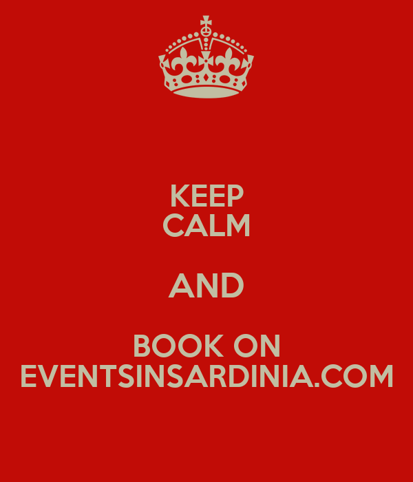 KEEP CALM AND BOOK ON EVENTSINSARDINIA.COM