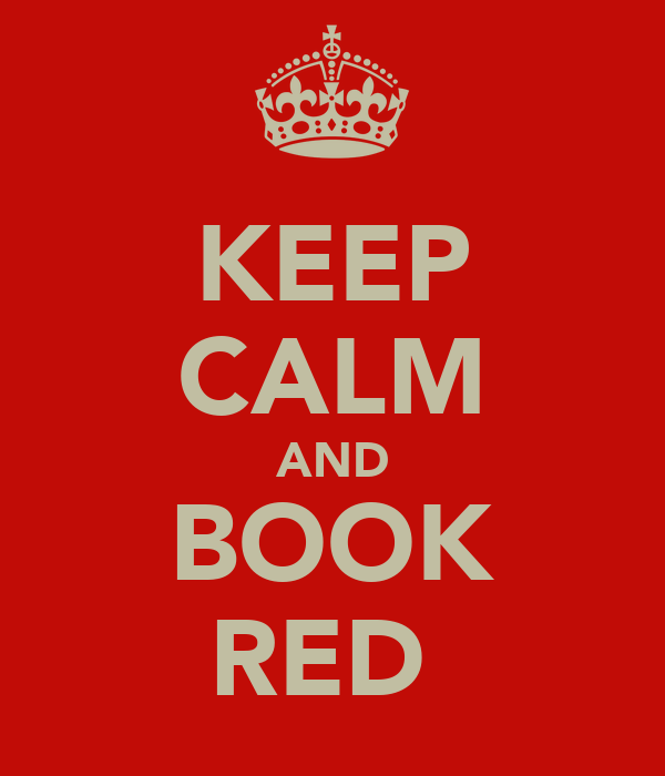 KEEP CALM AND BOOK RED