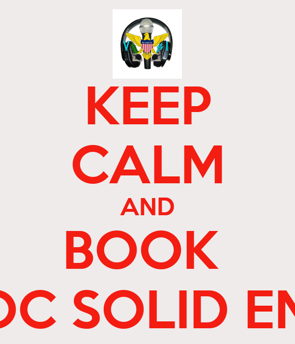 KEEP CALM AND BOOK  ROC SOLID ENT.