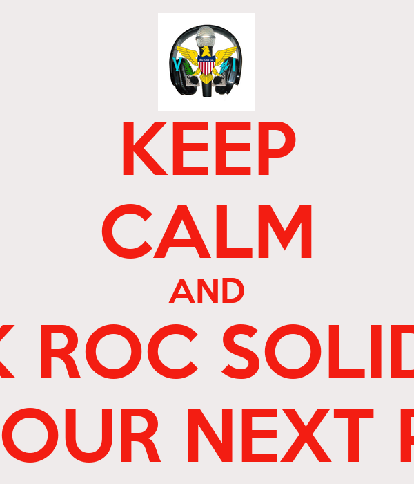 KEEP CALM AND BOOK ROC SOLID ENT. FOR YOUR NEXT PARTY
