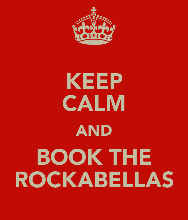 KEEP CALM AND BOOK THE ROCKABELLAS