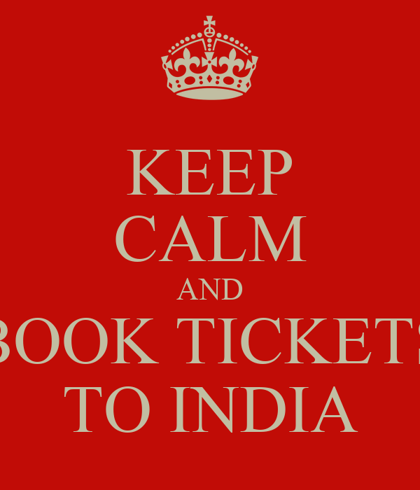 KEEP CALM AND BOOK TICKETS TO INDIA