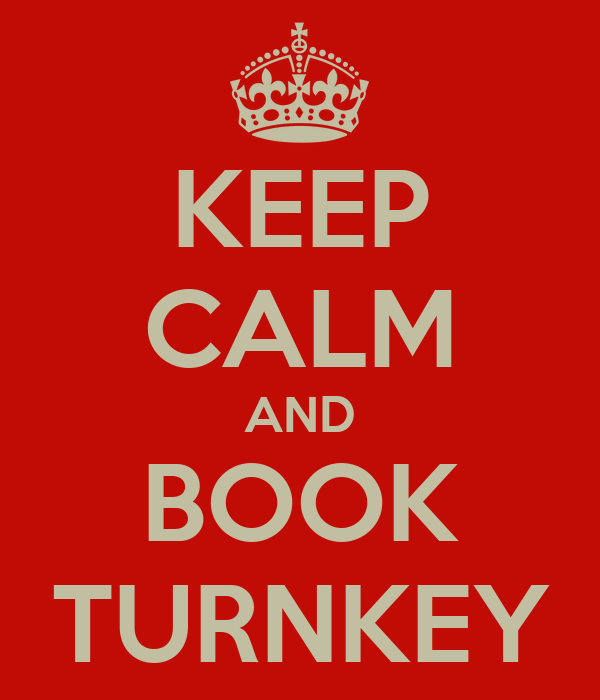 KEEP CALM AND BOOK TURNKEY
