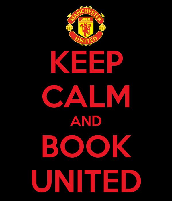 KEEP CALM AND BOOK UNITED