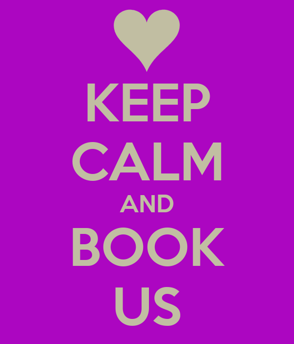 KEEP CALM AND BOOK US