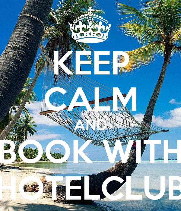 KEEP CALM AND BOOK WITH HOTELCLUB