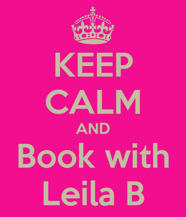 KEEP CALM AND Book with Leila B