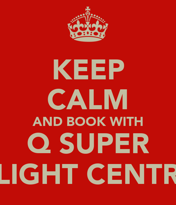 KEEP CALM AND BOOK WITH Q SUPER FLIGHT CENTRE