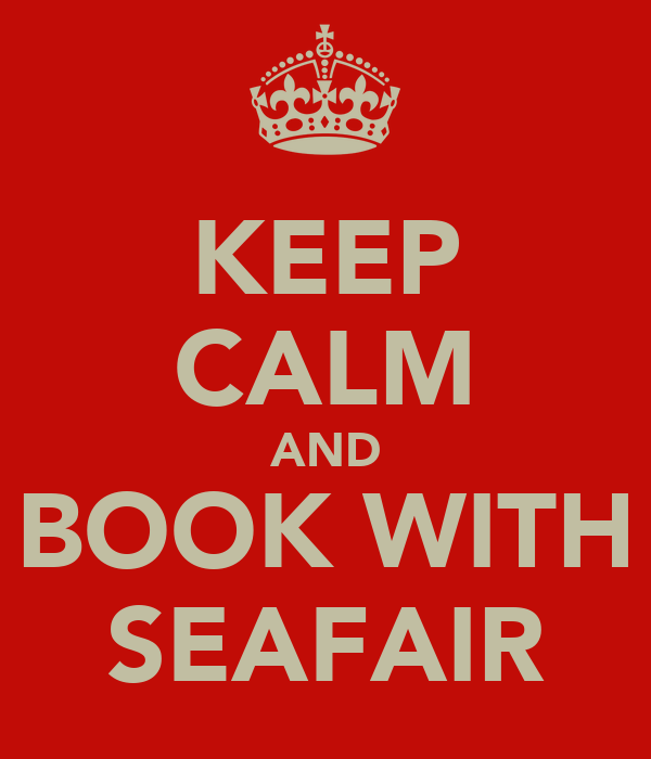 KEEP CALM AND BOOK WITH SEAFAIR