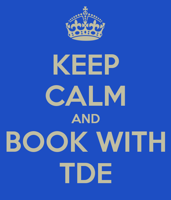 KEEP CALM AND BOOK WITH TDE