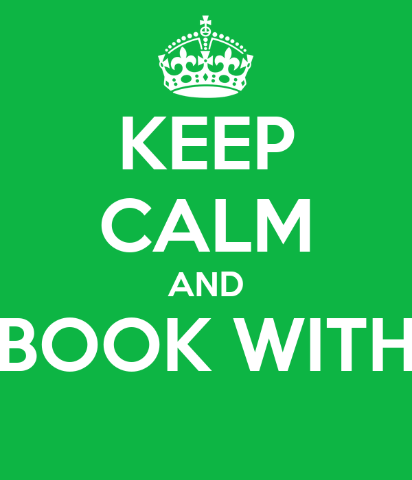 KEEP CALM AND BOOK WITH