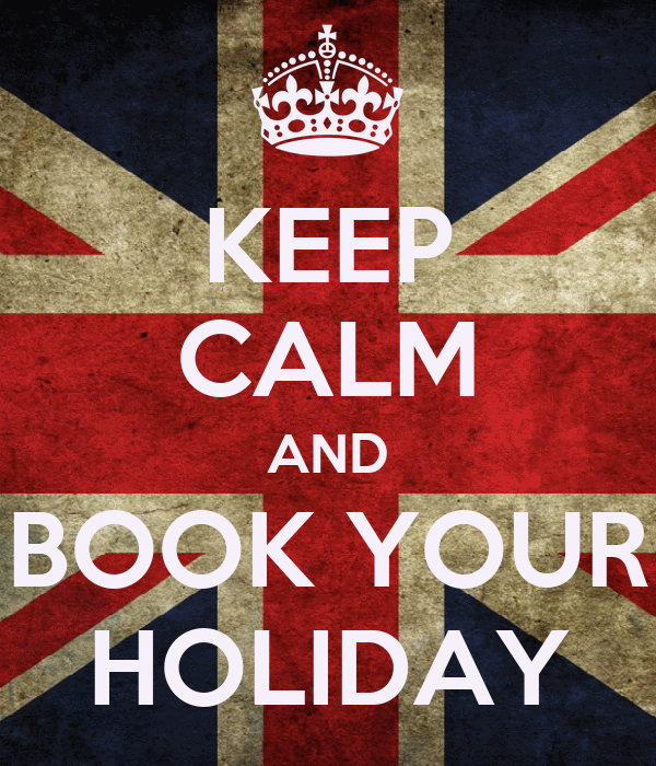 KEEP CALM AND BOOK YOUR HOLIDAY