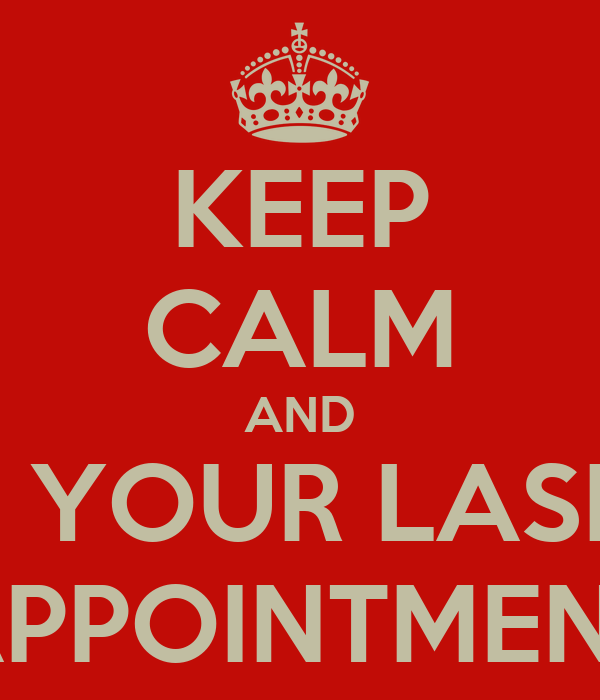 KEEP CALM AND BOOK YOUR LASH OUT APPOINTMENT