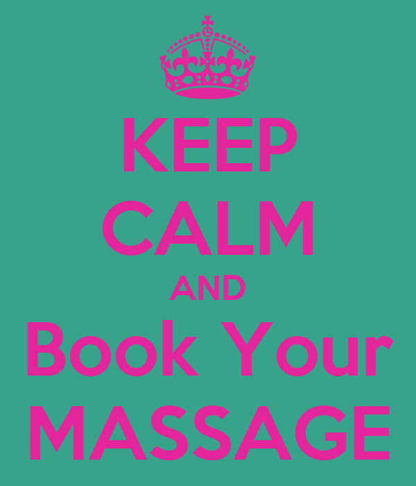 KEEP CALM AND Book Your MASSAGE