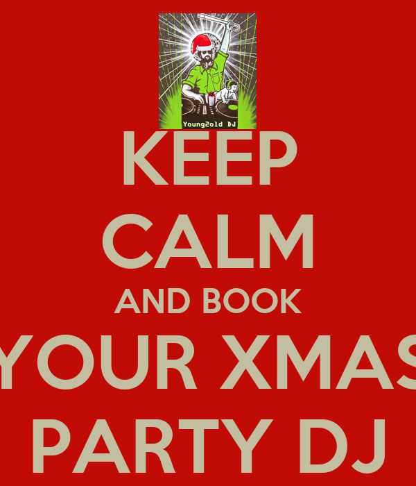 KEEP CALM AND BOOK YOUR XMAS PARTY DJ