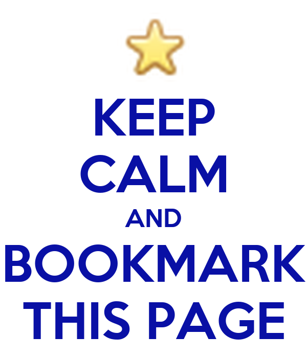 KEEP CALM AND BOOKMARK THIS PAGE