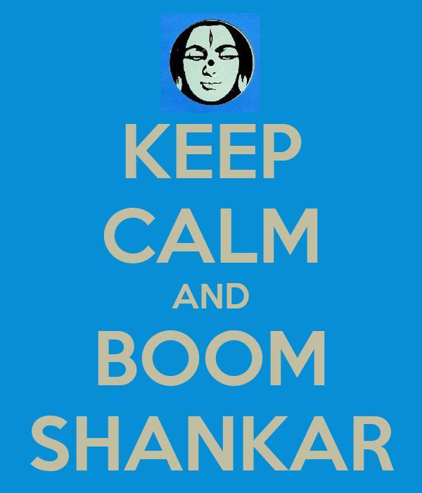 KEEP CALM AND BOOM SHANKAR