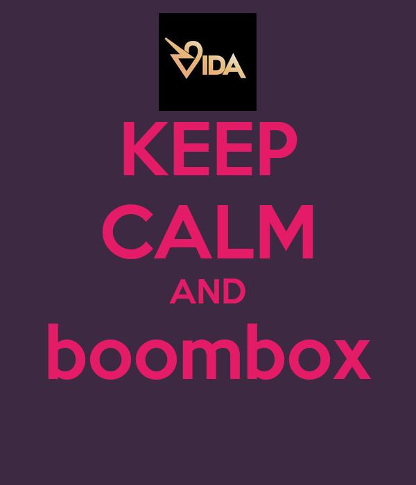 KEEP CALM AND boombox