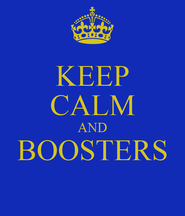KEEP CALM AND BOOSTERS