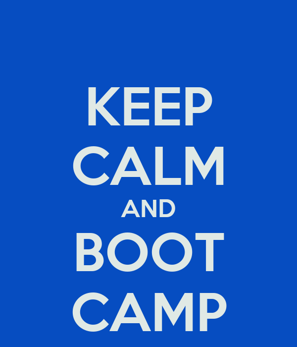 KEEP CALM AND BOOT CAMP