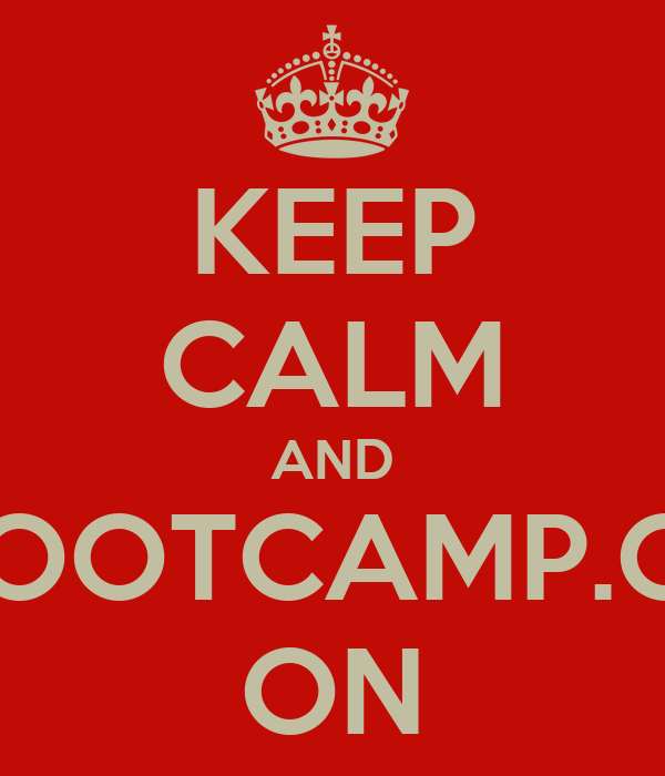 KEEP CALM AND BOOTCAMP.CL ON