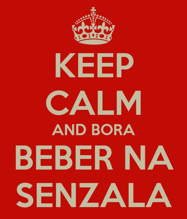 KEEP CALM AND BORA BEBER NA SENZALA