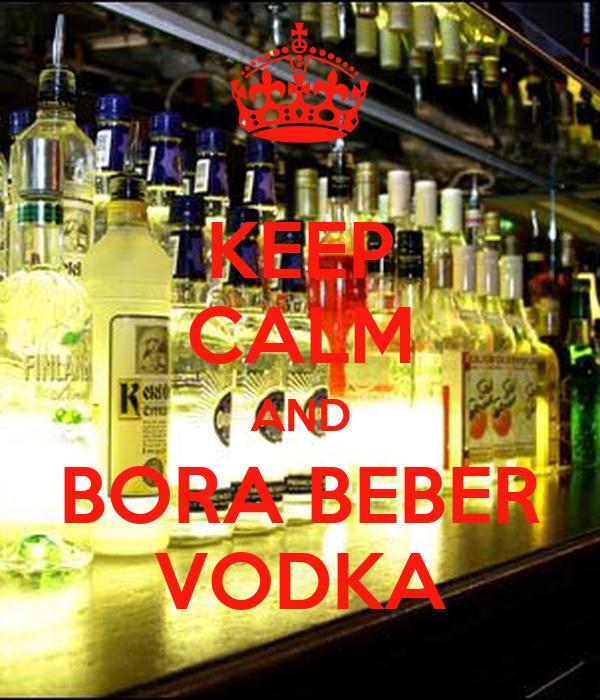 KEEP CALM AND BORA BEBER VODKA