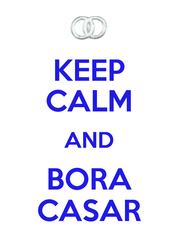 KEEP CALM AND BORA CASAR