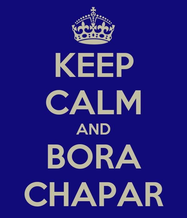 KEEP CALM AND BORA CHAPAR