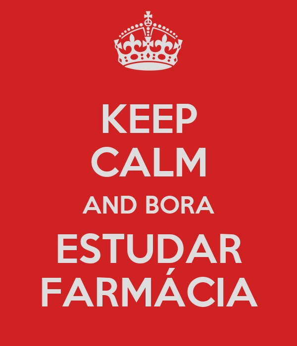 KEEP CALM AND BORA ESTUDAR FARMÁCIA