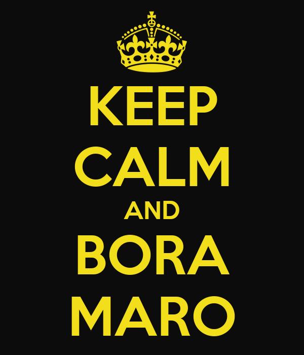 KEEP CALM AND BORA MARO