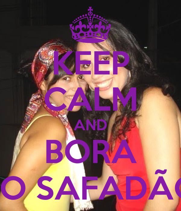 KEEP CALM AND BORA PO SAFADÃO