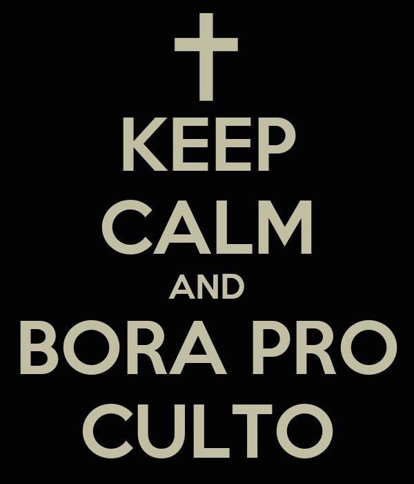 KEEP CALM AND BORA PRO CULTO