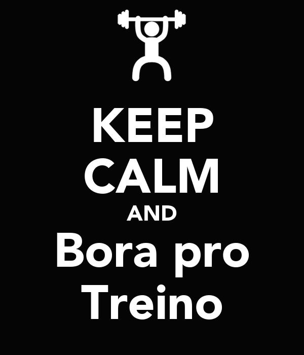KEEP CALM AND Bora pro Treino